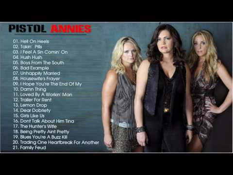 Pistol Annies  Greatest Hits-- The Best Songs Of Pistol Annies