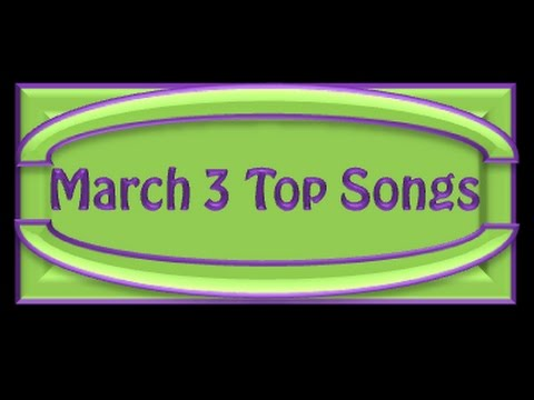 March 3 Top Songs