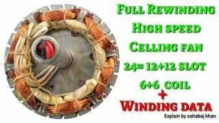 Full Rewinding High speed celing fan 12+12 slot oR 6+6 coil motor ( हाथ से winding केरे) sahabaj
