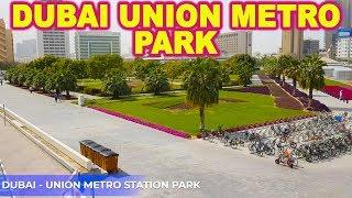 Dubai Union Metro Station Park