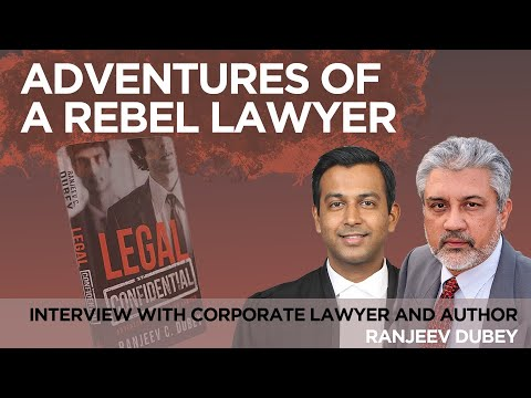 Adventures of a Rebel Lawyer: Interview with Corporate Lawyer and Author Ranjeev Dubey