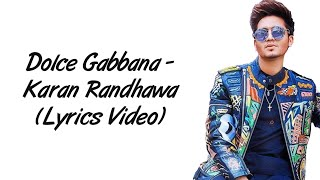 Dolce Gabbana LYRICS - Karan Randhawa | Latest Punjabi Songs 2020 | SahilMix Lyrics