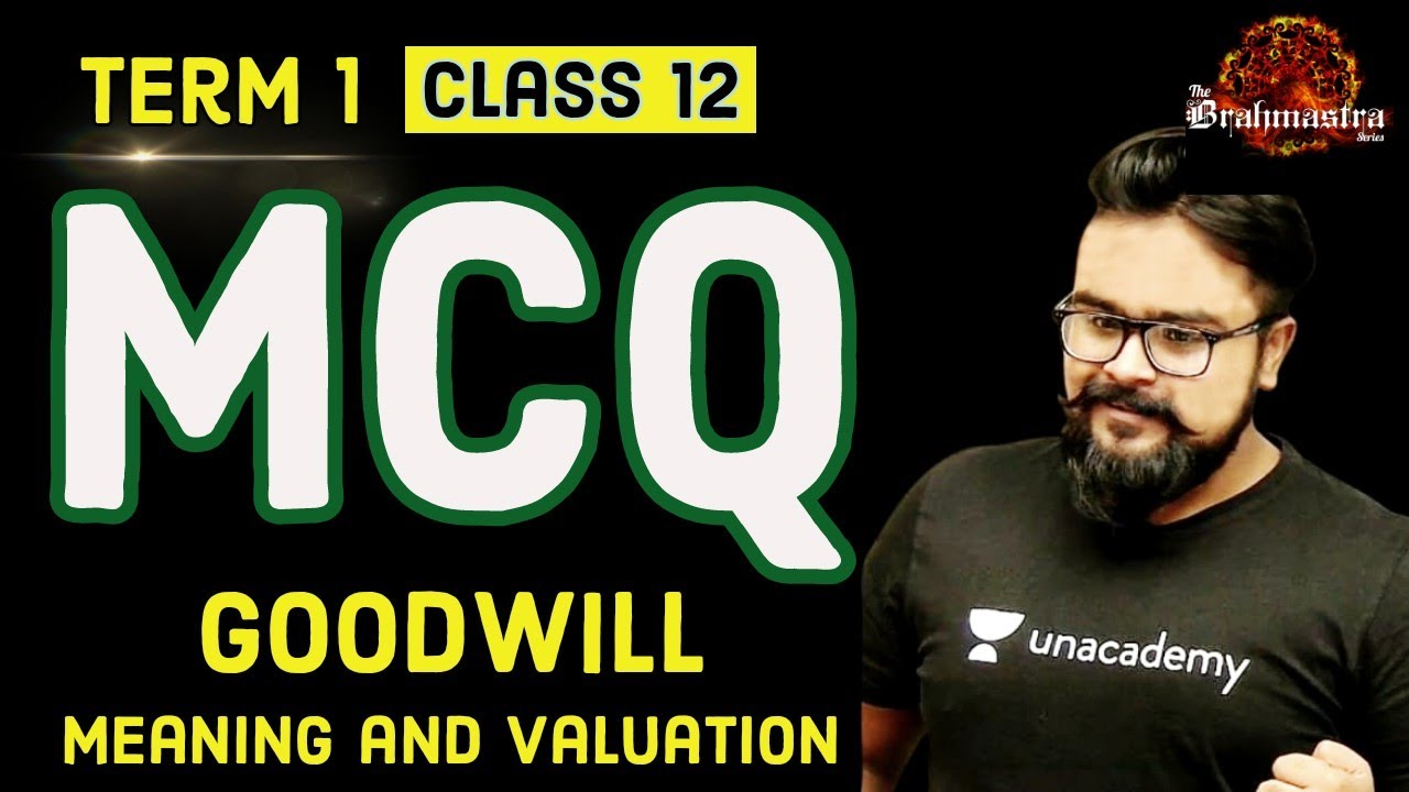 🔴 Term 1 - MCQ - Goodwill Nature and Valuation   Live - Class 12 board exams   Accounts