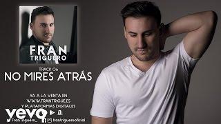 Fran Triguero - No Mires Atrás