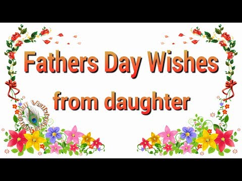 Happy Father's Day 2017,Fathers Day Wishes from Daughter,Quotes ,Images,Greetings,WhatsApp Video