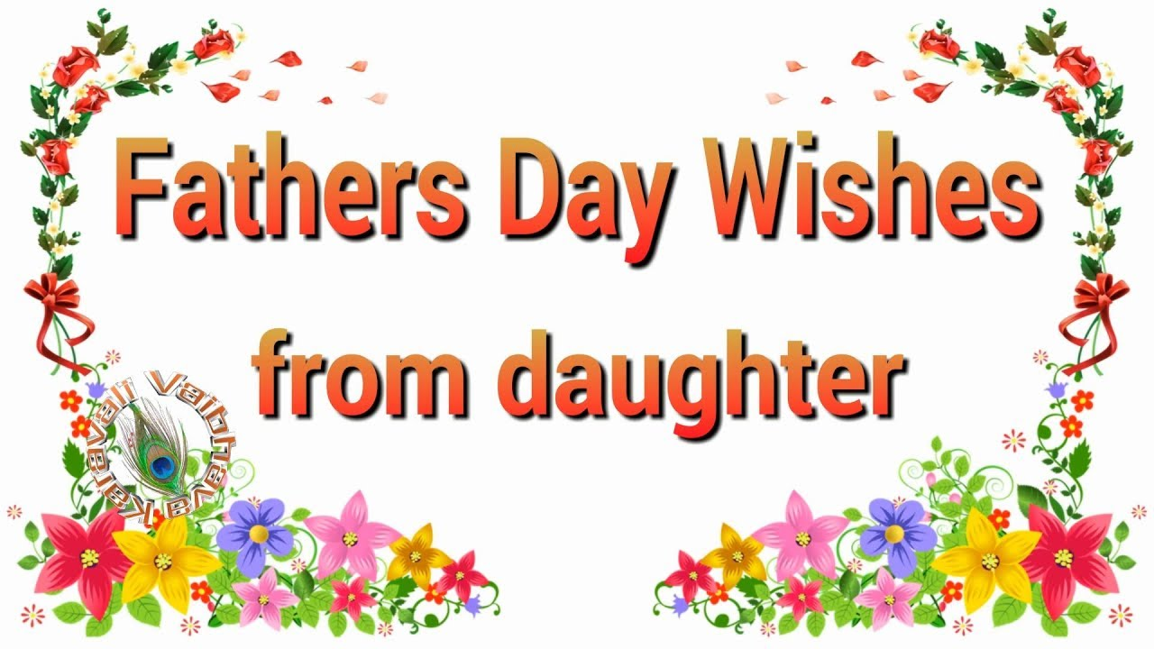 happy father s day 2018 fathers day wishes from daughter quotes
