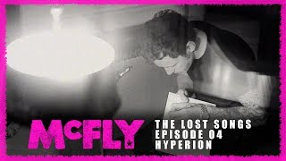 McFly | The Lost Songs | Episode 04 - Hyperion