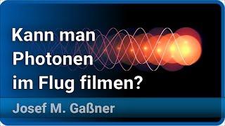 Kann man Photonen im Flug filmen? Originalaufnahmen der LLE-CUP | Josef M. Gaßner