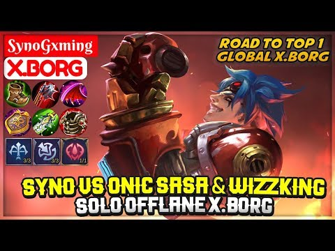 Syno VS Onic Sasa & Wizzking, Solo Offlane X.Borg [ SynoGxming X.Borg ] Mobile Legends