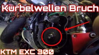 KTM EXC 300   Kurbelwellen Bruch   Motorschaden   Teil 1