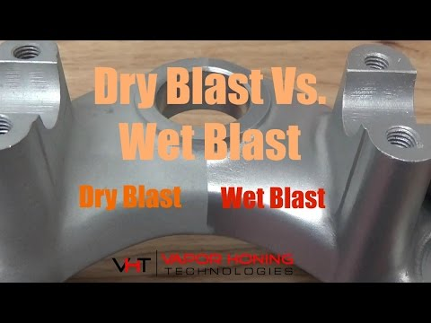 Difference Between Dry & Wet Blasting- Vapor Honing Technologies