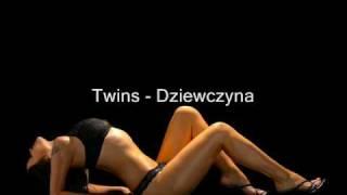 Twins - Dziewczyna