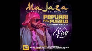 Ala Jaza - Popurri Pal Pueblo (EnVivo)