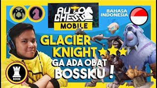 RANK GAMEPLAY - BUILD GLACIER KNIGHT + BERSERKER & EVIL KNIGHT ⭐⭐⭐ | Auto Chess Mobile Indonesia #46