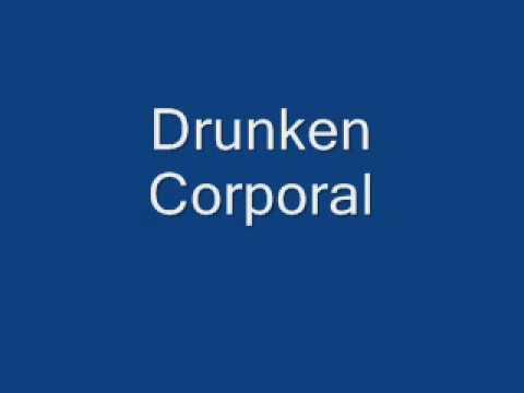 Drunken Corporal.wmv