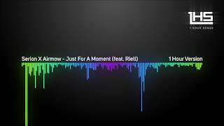 Serion X Airmow - Just For A Moment (feat. Riell) [1 Hour Version]