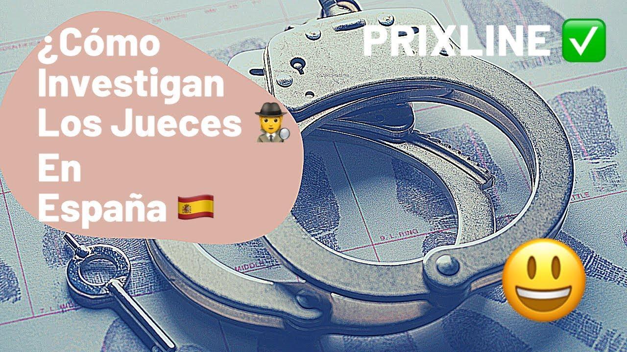 PRIXLINE ✅ CORRUPCIÓN: ¿Cómo Investigan Los Jueces En España? 🇪🇸