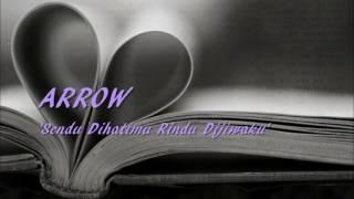 Arrow - Sendu Dihatimu Rindu Dijiwaku - Lirik