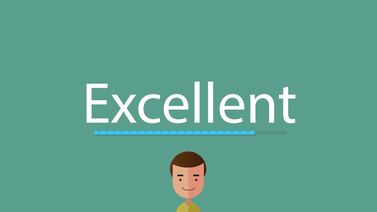 How to pronounce Excellent