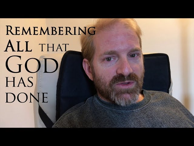 Remembering ALL That God Has Done For You
