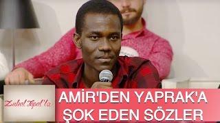 Zuhal Topal'la 86. Bölüm (HD)   Pes Etmeyen Aşık Amir'den, Yaprak'a Şok Sözler!