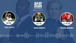 Bucs/Saints, Aaron Rodgers, Patrick Mahomes (1.18.21) | UNDISPUTED Audio Podcast
