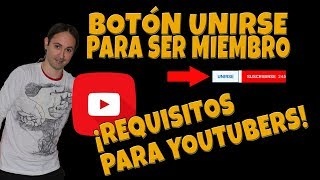 Requisitos para Conseguir Botón Unirse (Patrocinar) en Youtube
