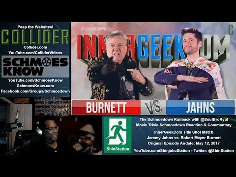 2017-05-12 - #Schmoedown Runback - InnerGeekDom - Burnett vs Jahns