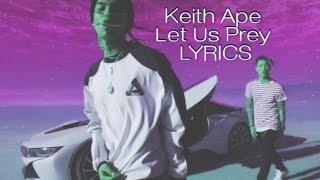 Keith Ape Ft. Bryan Cha$e – Let Us Prey [LYRICS]