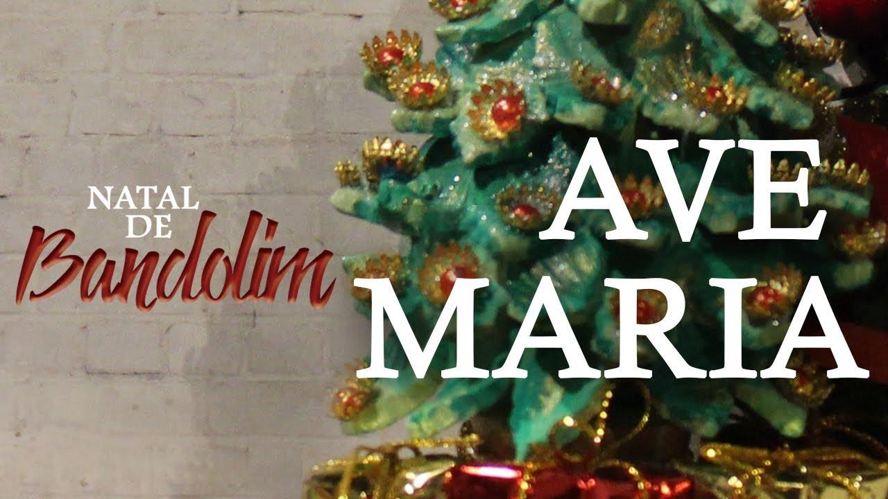 Natal De Bandolim Ave Maria Youtube