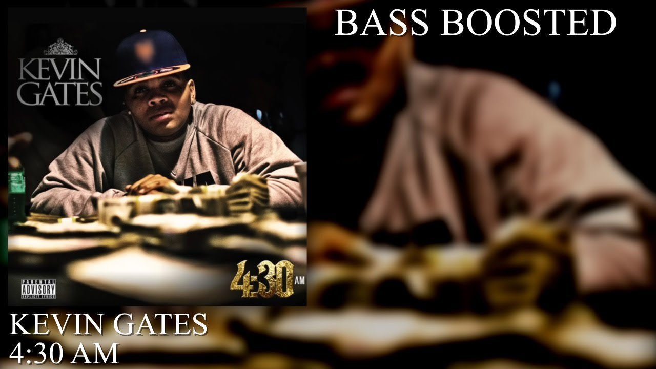 Download KEVIN GATES - 4:30 AM (BASS BOOSTED)