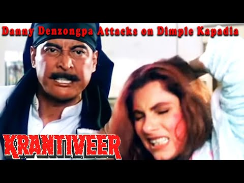 Danny Denzongpa Attacks on Dimple Kapadia | Krantiveer Movie