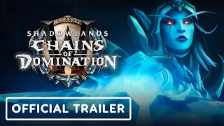 World of Warcraft: Shadoẁlands Chains of Domination - Official Trailer | BlizzConline 2021