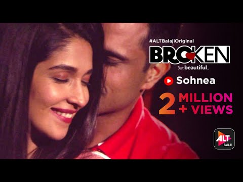 Broken But Beautiful | Sohnea | Miss Pooja | Vikrant Massey | Harleen Sethi | ALTBalaji