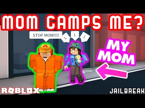 MY MOM CAMPED ME IN JAILBREAK!? - Roblox Jailbreak With Mom