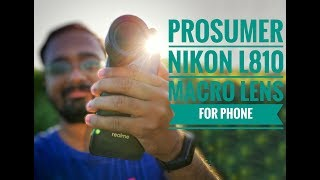 prosumer Nikon L810 Phone Macro Lens Review
