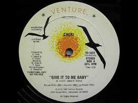 Cheri - Give It To Me Baby