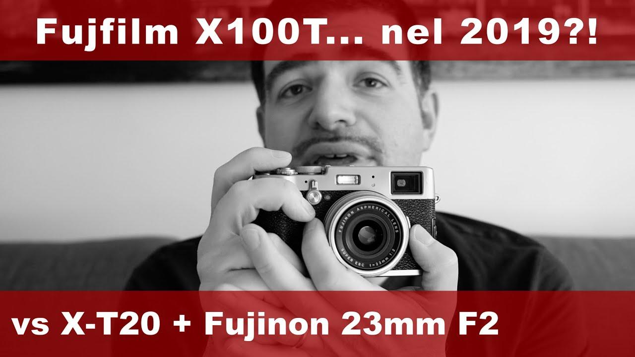 Fujifilm X100T: nel 2019 ha ancora senso comprarla? Recensione e confronto  con X-T20 + XF 23mm R WR