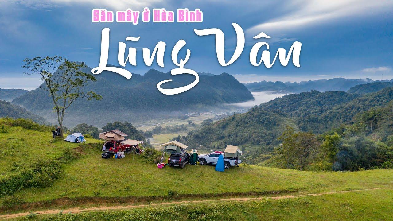 Cắm trại, săn mây ở Lũng Vân - Nóc nhà người Mường tại tỉnh Hòa Bình