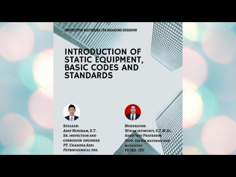 Webinar Series Inspector : Introduction Of Static Equipment, Basic Codes And Standards.