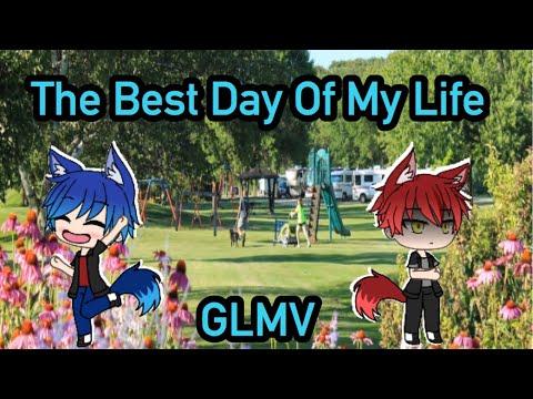 Best Day Of My Life [GLMV]