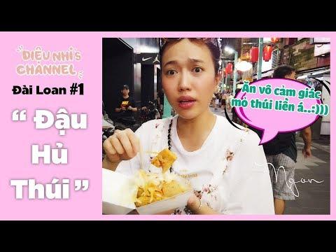 Du Lịch Đài Loan #1 Diệu Nhi Lần Đầu Ăn Đậu Hủ Thúi Và Cái Kết... | Follow Me