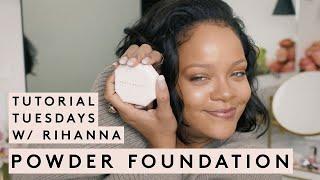 TUTORIAL TUESDAY WITH RIHANNA: SOFT MATTE POWDER FOUNDATION | FENTY BEAUTY
