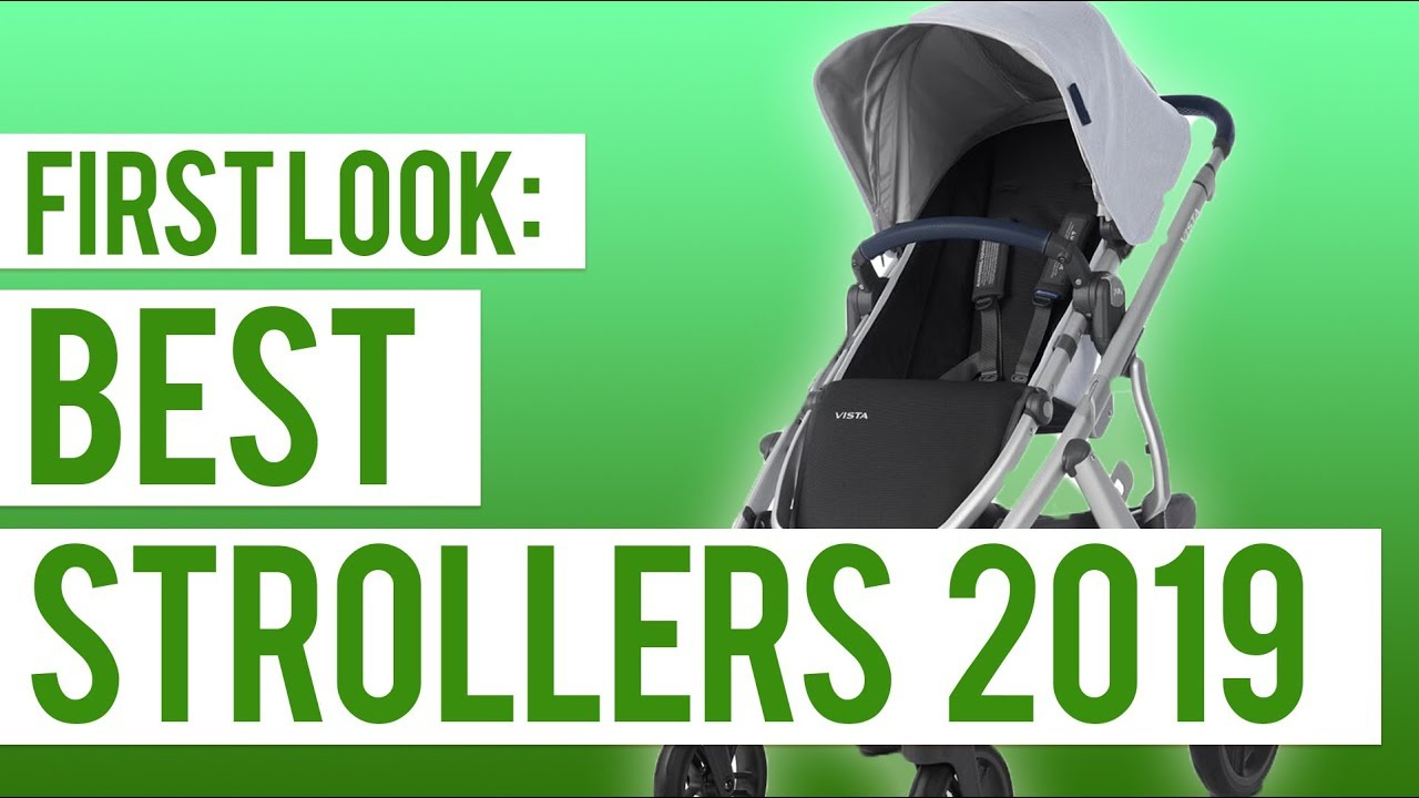 Best Strollers Of 2019 Uppababy Vista Cybex Mios Bob First Look