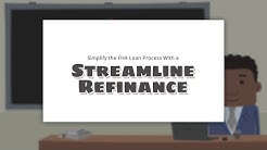 A Streamline Refinance Simplifies the FHA Loan Process