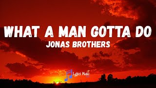 Gambar cover Jonas Brothers - What A Man Gotta Do (Lyrics)
