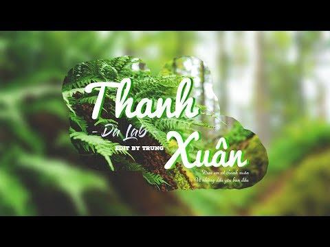 Thanh xuan - Da LAB - MV lyric   Trong Trung