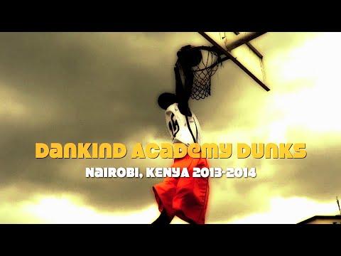 Dankind Academy Basketball Dunk Mixtape 2013 -2014 Nairobi, Kenya, Africa