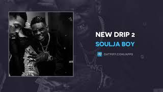 "Soulja Boy ""New Drip 2"" (AUDIO)"