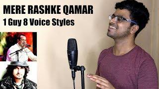Mere Rashke Qamar (1 Guy, 1 Song, 8 Voices) | Sonu | Rahat | Shanu | HImesh | Kailash | Udit |